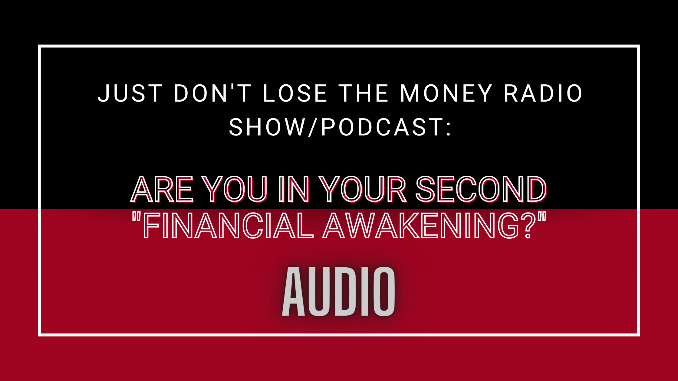 JDLTM: Are You In Your Second Financial Awakening?